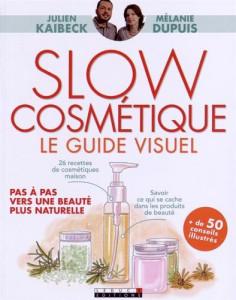Slow-cosmétique-le-guide-visuel-Pas-à-pas-vers-une-beauté-plus-naturelle-de-Julien-Kaibeck